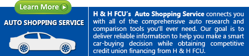 H&H FCU Auto Shopping Service Click Here to learn more